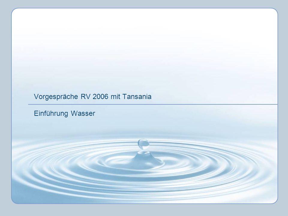 Vorgespräche RV 2006 mit Tansania Einführung Wasser