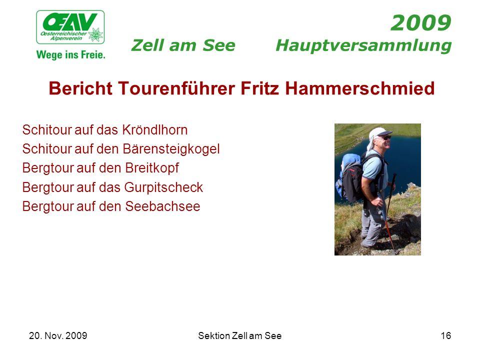 20. Nov. 2009Sektion Zell am See16 2009 Zell am SeeHauptversammlung Bericht Tourenführer Fritz Hammerschmied Schitour auf das Kröndlhorn Schitour auf