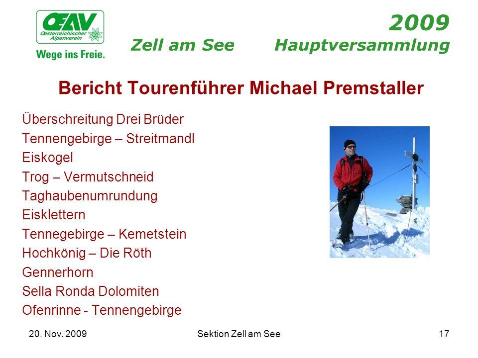 20. Nov. 2009Sektion Zell am See17 2009 Zell am SeeHauptversammlung Bericht Tourenführer Michael Premstaller Überschreitung Drei Brüder Tennengebirge