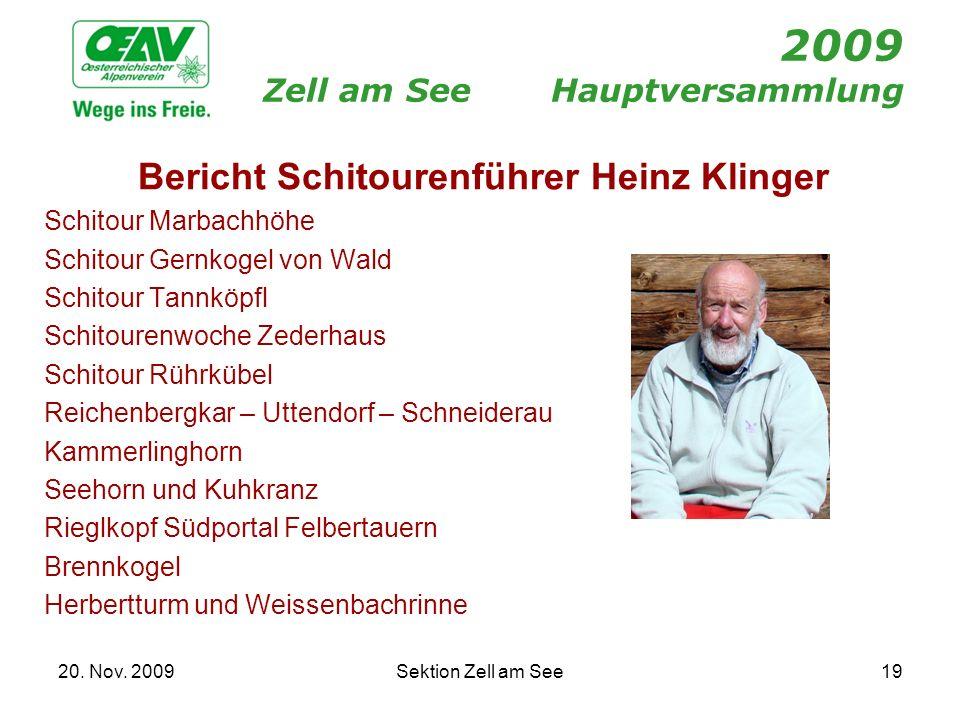 20. Nov. 2009Sektion Zell am See19 2009 Zell am SeeHauptversammlung Bericht Schitourenführer Heinz Klinger Schitour Marbachhöhe Schitour Gernkogel von