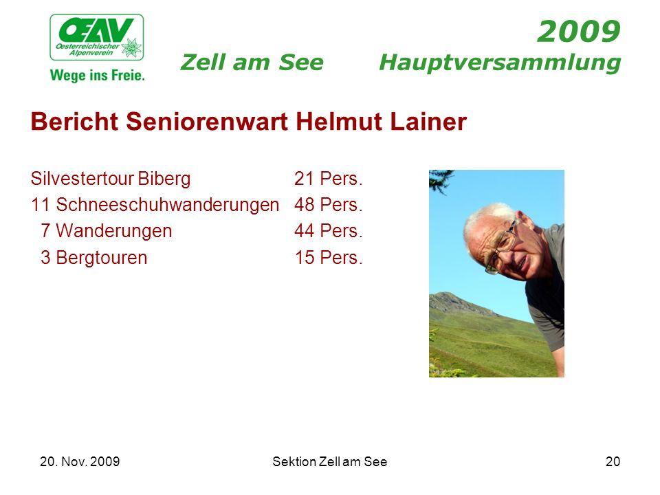 20. Nov. 2009Sektion Zell am See20 2009 Zell am SeeHauptversammlung Bericht Seniorenwart Helmut Lainer Silvestertour Biberg21 Pers. 11 Schneeschuhwand