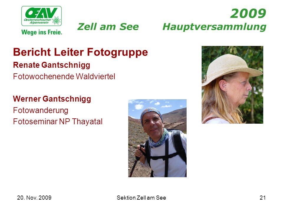 20. Nov. 2009Sektion Zell am See21 2009 Zell am SeeHauptversammlung Bericht Leiter Fotogruppe Renate Gantschnigg Fotowochenende Waldviertel Werner Gan