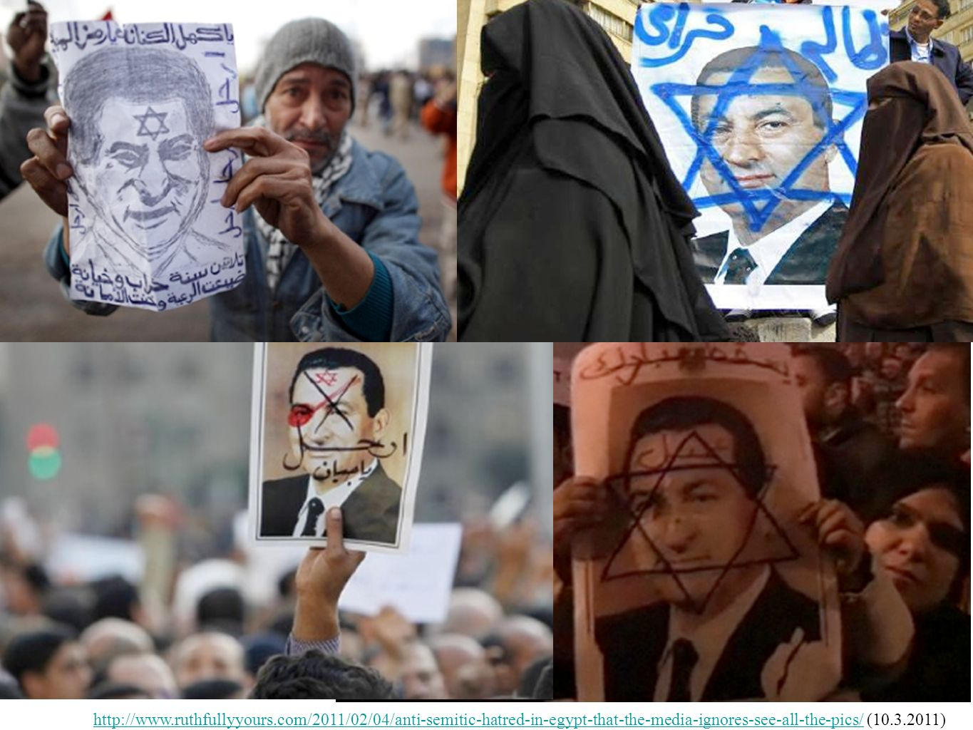 http://www.ruthfullyyours.com/2011/02/04/anti-semitic-hatred-in-egypt-that-the-media-ignores-see-all-the-pics/http://www.ruthfullyyours.com/2011/02/04