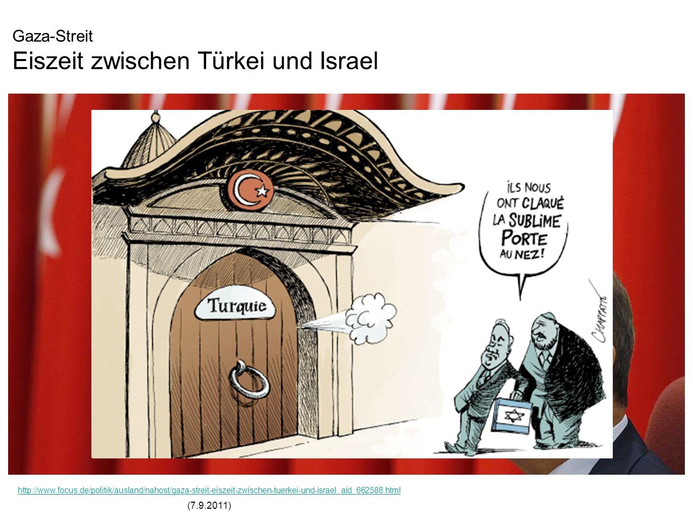 Gaza-Streit Eiszeit zwischen Türkei und Israel http://www.focus.de/politik/ausland/nahost/gaza-streit-eiszeit-zwischen-tuerkei-und-israel_aid_662588.html http://www.focus.de/politik/ausland/nahost/gaza-streit-eiszeit-zwischen-tuerkei-und-israel_aid_662588.html (7.9.2011)