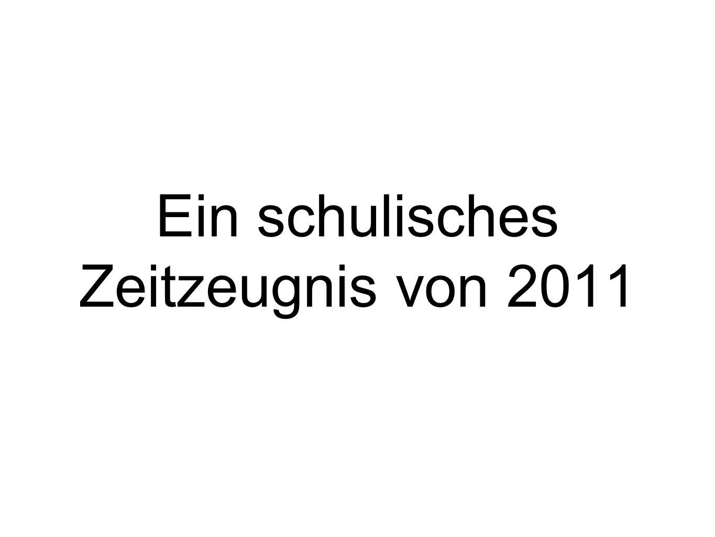 Ein schulisches Zeitzeugnis von 2011