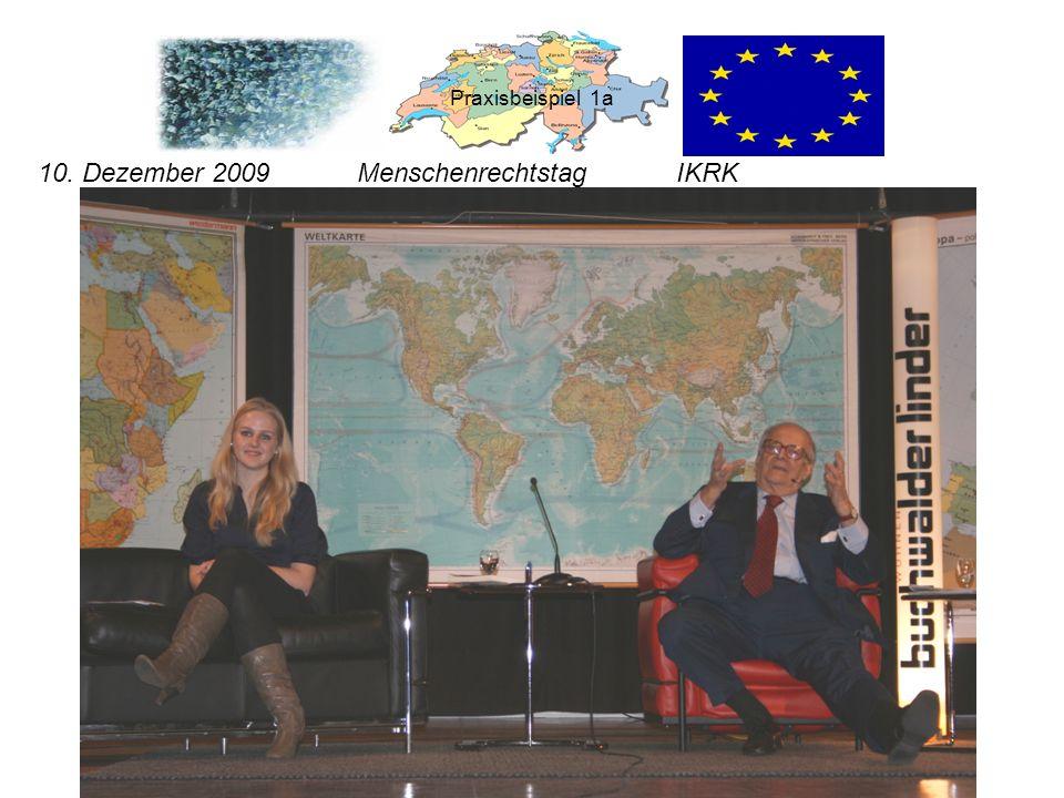 Praxisbeispiel 1a 10. Dezember 2009 Menschenrechtstag IKRK