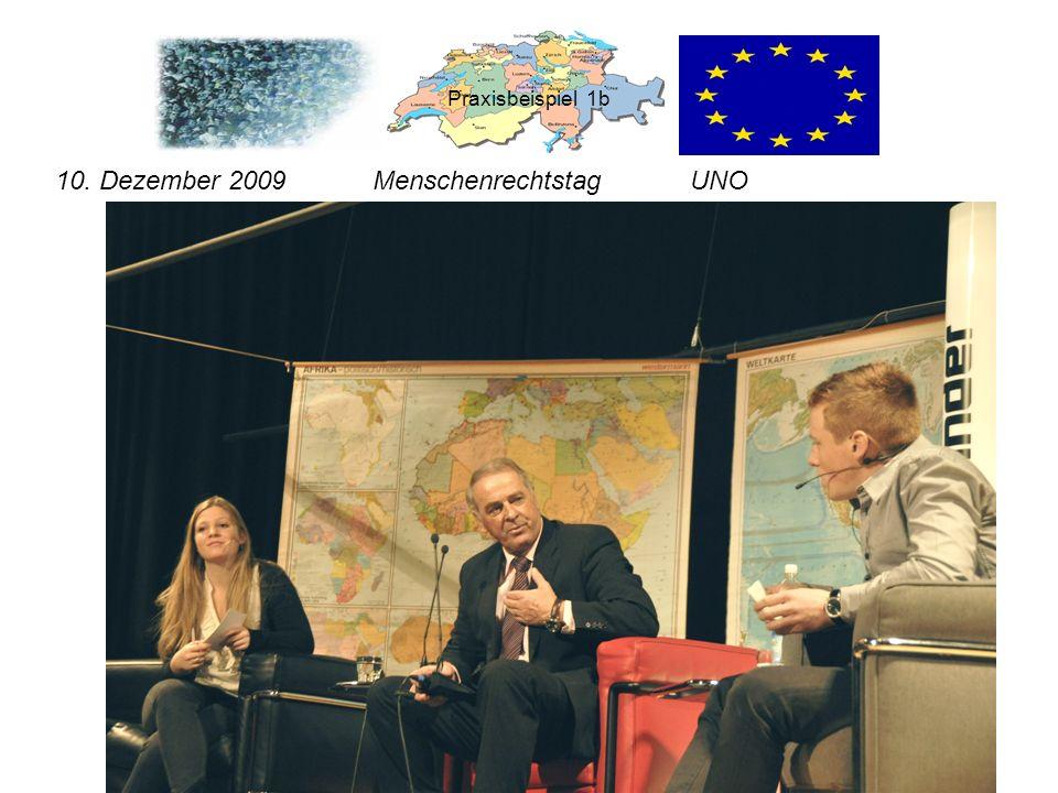 Praxisbeispiel 1b 10. Dezember 2009 Menschenrechtstag UNO
