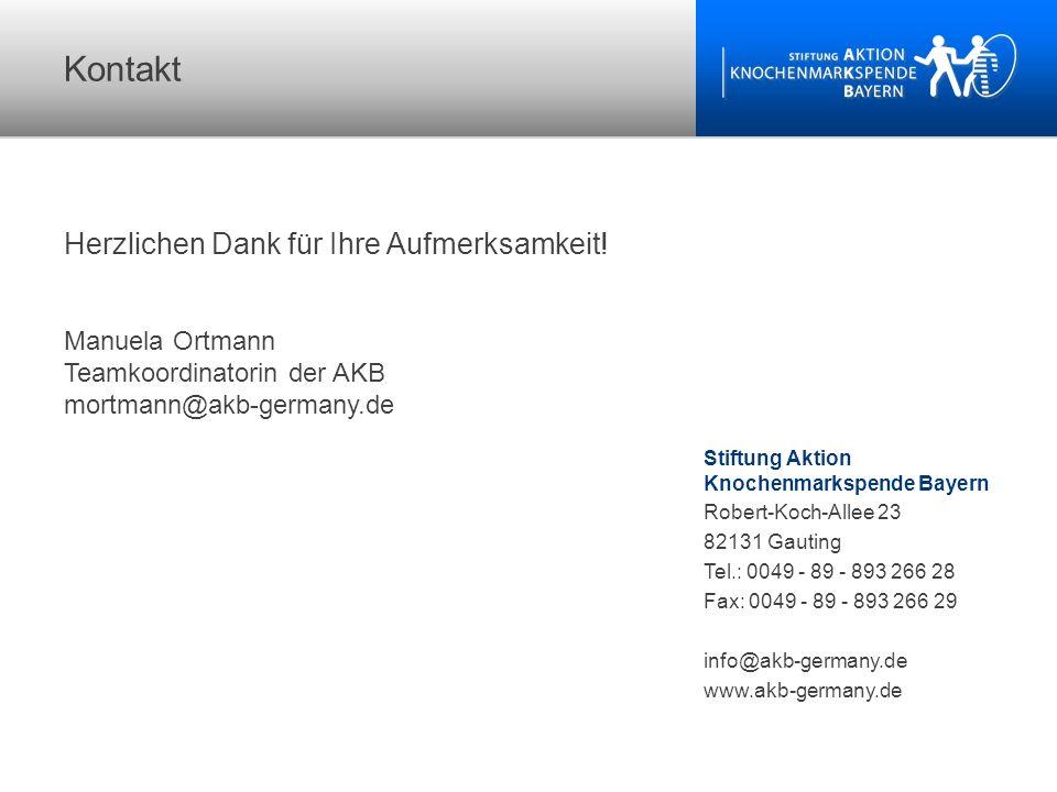 Kontakt Stiftung Aktion Knochenmarkspende Bayern Robert-Koch-Allee 23 82131 Gauting Tel.: 0049 - 89 - 893 266 28 Fax: 0049 - 89 - 893 266 29 info@akb-