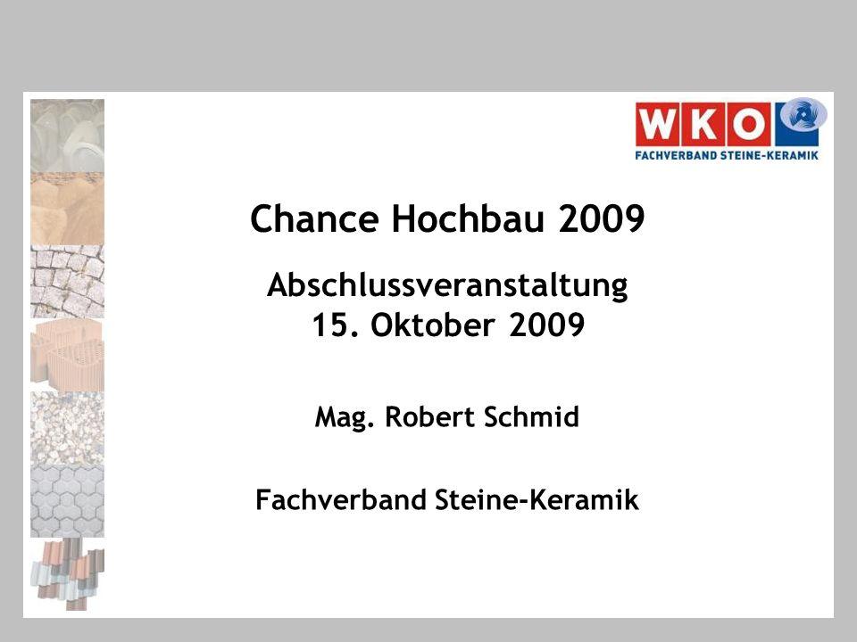 Chance Hochbau 2009 Abschlussveranstaltung 15. Oktober 2009 Mag.