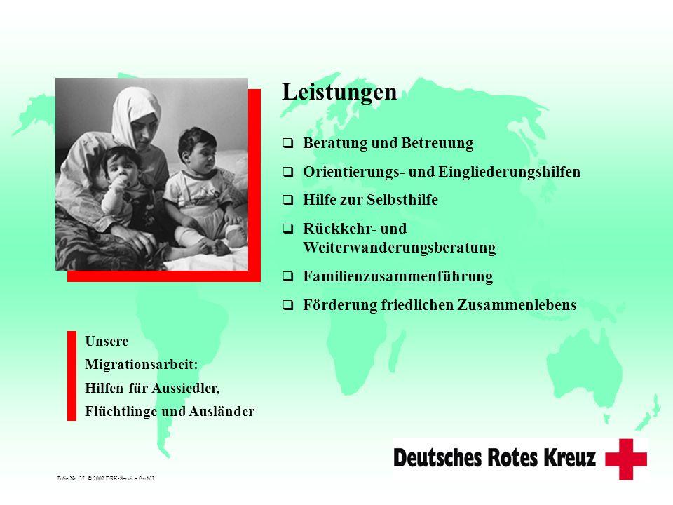 Leistungen Beratung und Betreuung Orientierungs- und Eingliederungshilfen Hilfe zur Selbsthilfe Rückkehr- und Weiterwanderungsberatung Familienzusamme
