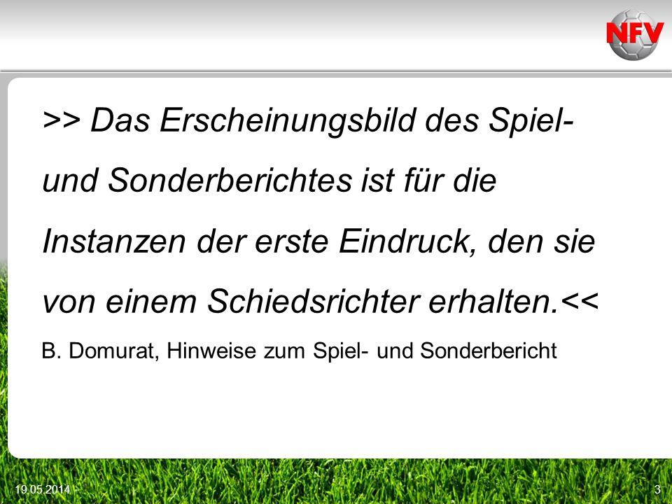 >> Das Erscheinungsbild des Spiel- und Sonderberichtes ist für die Instanzen der erste Eindruck, den sie von einem Schiedsrichter erhalten.<< B. Domur