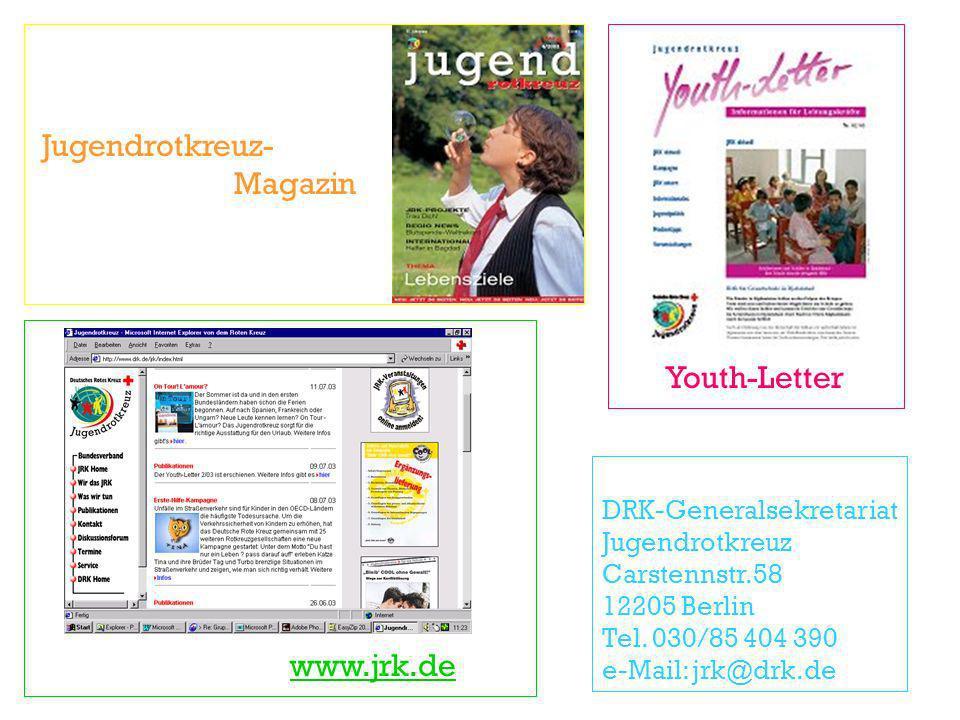 Jugendrotkreuz- Magazin www.jrk.de Youth-Letter DRK-Generalsekretariat Jugendrotkreuz Carstennstr.58 12205 Berlin Tel. 030/85 404 390 e-Mail: jrk@drk.