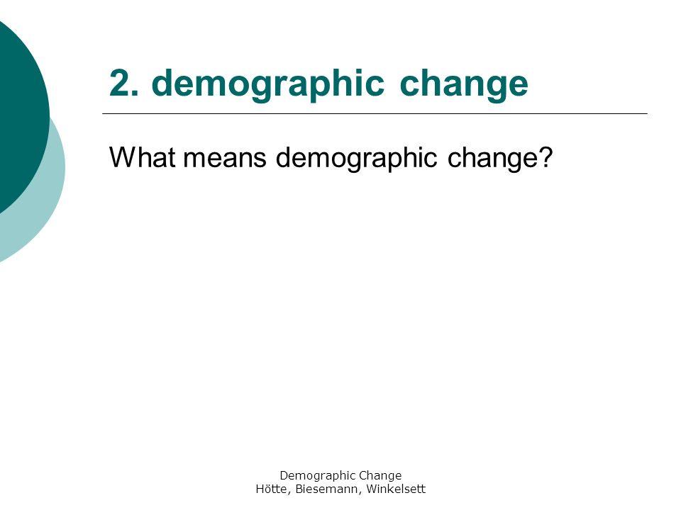 Demographic Change Hötte, Biesemann, Winkelsett references books Bevölkerung im Erwerbsalter (20 bis unter 65 Jahren) nach Altersgruppen, Statistisches Bundesamt für Deutschland, 11.