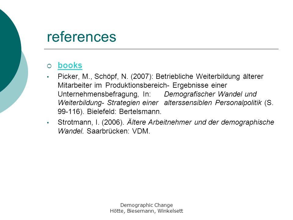 Demographic Change Hötte, Biesemann, Winkelsett references books Picker, M., Schöpf, N.