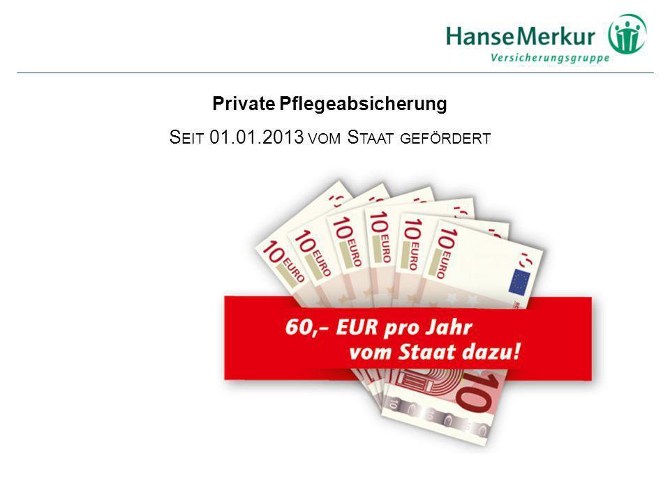 Private Pflegeabsicherung S EIT 01.01.2013 VOM S TAAT GEFÖRDERT