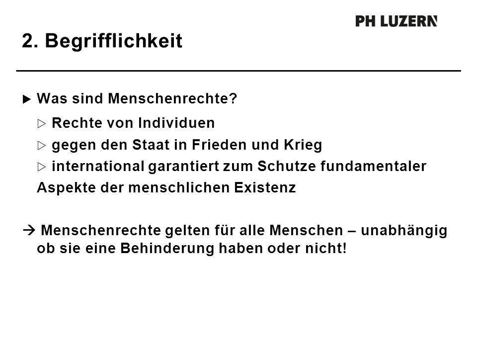 2. Begrifflichkeit Was sind Menschenrechte? Rechte von Individuen gegen den Staat in Frieden und Krieg international garantiert zum Schutze fundamenta