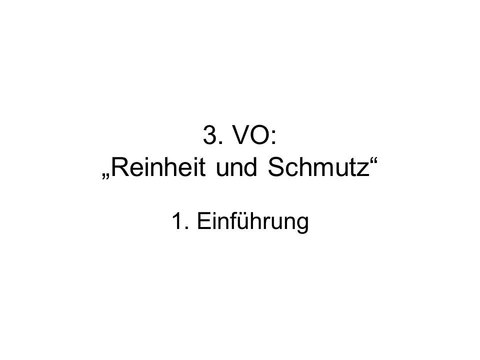 3. VO: Reinheit und Schmutz 1. Einführung