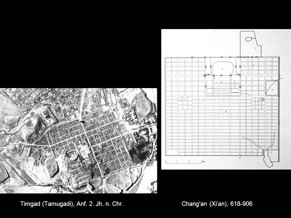 Timgad (Tamugadi), Anf. 2. Jh. n. Chr. Changan (Xian), 618-906