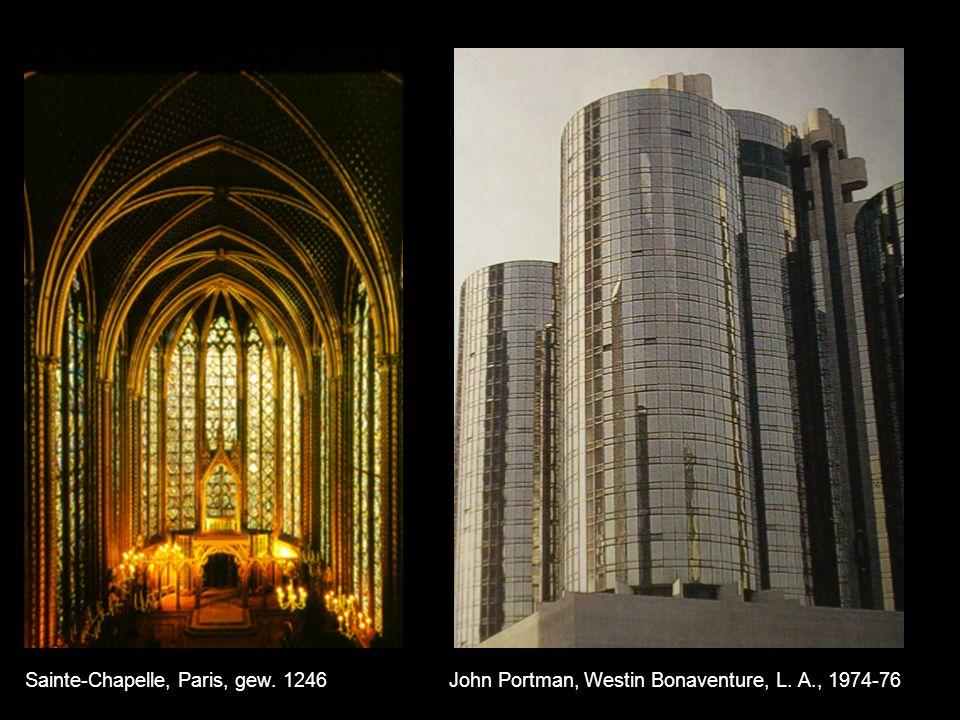 Sainte-Chapelle, Paris, gew. 1246 John Portman, Westin Bonaventure, L. A., 1974-76
