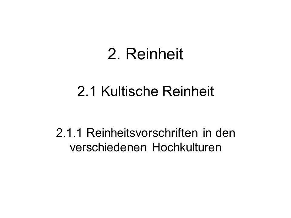 2. Reinheit 2.1 Kultische Reinheit 2.1.1 Reinheitsvorschriften in den verschiedenen Hochkulturen