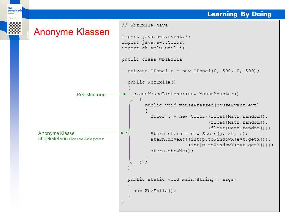 Learning By Doing // WbzEx12.java import java.awt.event.*; import javax.swing.*; import ch.aplu.turtle.*; public class WbzEx12 { private class ButtonActionAdapter implements ActionListener { public void actionPerformed(ActionEvent evt) { Object source = evt.getSource(); if (source == runButton) state = States.RUNNING; if (source == stopButton) state = States.STOPPED; if (source == quitButton) state = States.QUITTING; } private enum States {STOPPED, RUNNING, QUITTING}; private States state = States.STOPPED; private JButton runButton = new JButton( Run ); private JButton stopButton = new JButton( Stop ); private JButton quitButton = new JButton( Quit ); ButtonEvents Buttonevents Zustände (Aufzählungstyp) Innere Klasse, implementiert ActionListener aktueller Zustand Instanzvariablen State switch