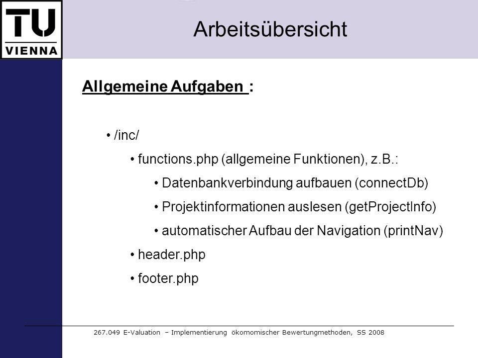 Arbeitsübersicht 267.049 E-Valuation – Implementierung ökomomischer Bewertungmethoden, SS 2008 Allgemeine Aufgaben : /inc/ functions.php (allgemeine F