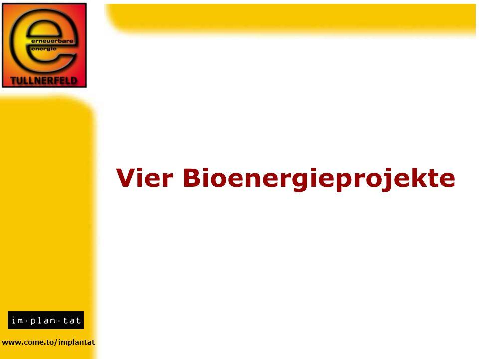 www.come.to/implantat Vier Bioenergieprojekte