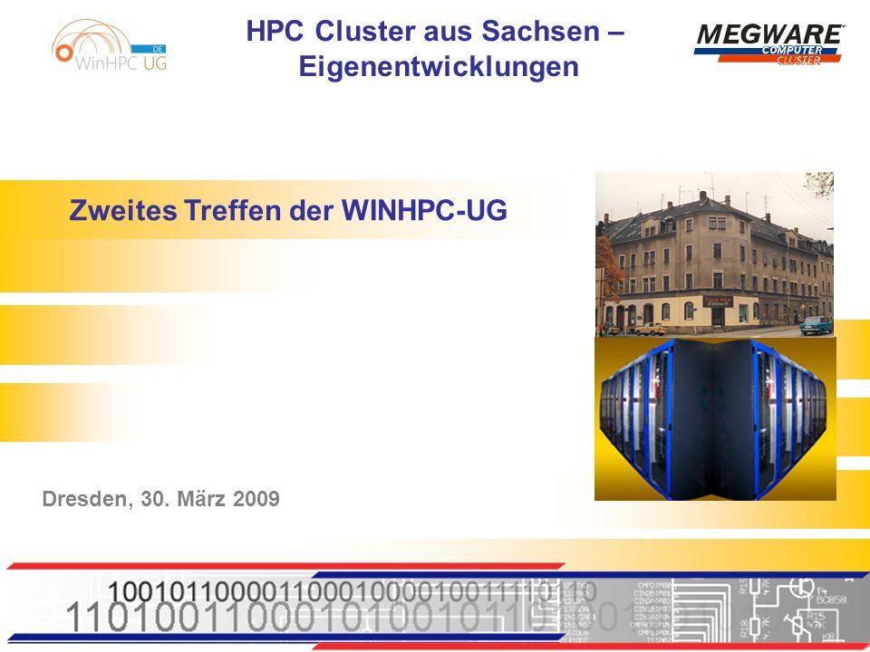 HPC Cluster aus Sachsen – Eigenentwicklungen Zweites Treffen der WINHPC-UG Dresden, 30. März 2009
