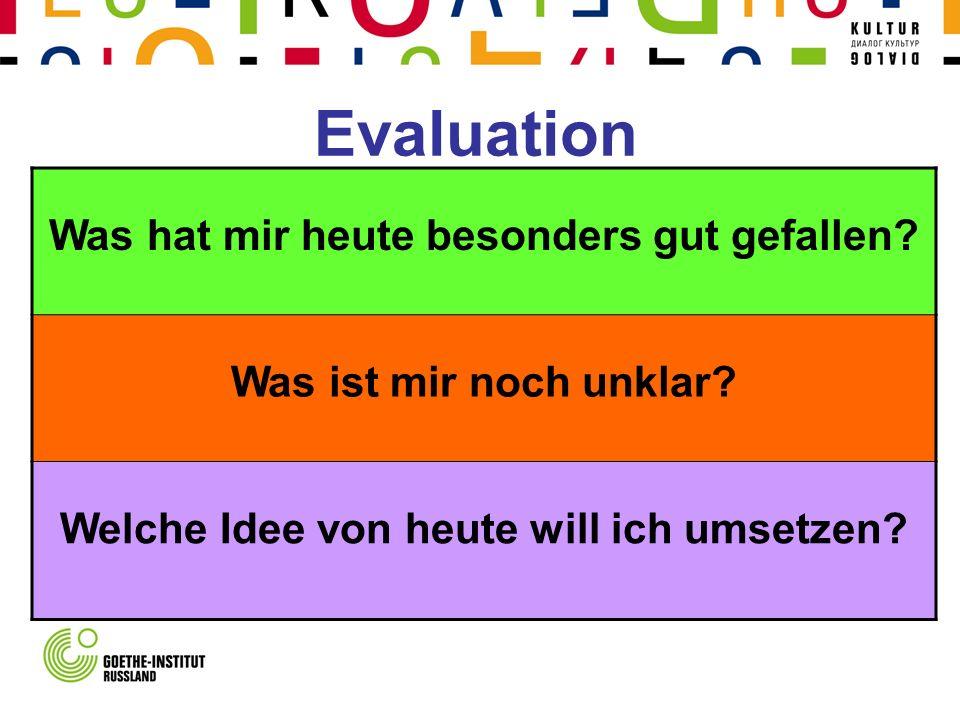 Evaluation Was hat mir heute besonders gut gefallen.