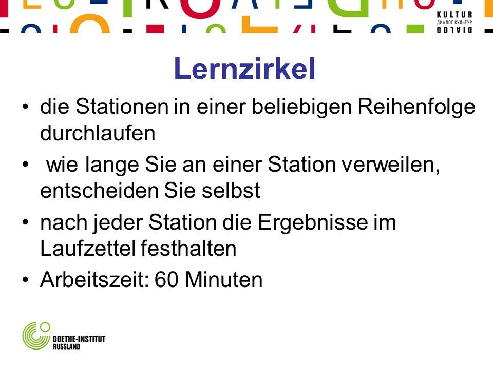 die Stationen in einer beliebigen Reihenfolge durchlaufen wie lange Sie an einer Station verweilen, entscheiden Sie selbst nach jeder Station die Ergebnisse im Laufzettel festhalten Arbeitszeit: 60 Minuten