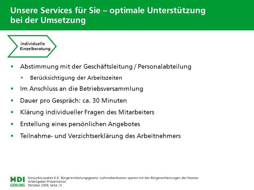 Arbeitgeber-Präsentation Oktober 2009, Seite 13 Konjunkturpaket II & Bürgerentlastungsgesetz - Lohnnebenkosten sparen mit den Bürgerentlastungen des S