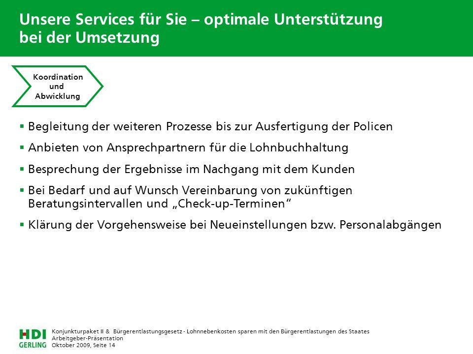 Arbeitgeber-Präsentation Oktober 2009, Seite 14 Konjunkturpaket II & Bürgerentlastungsgesetz - Lohnnebenkosten sparen mit den Bürgerentlastungen des S