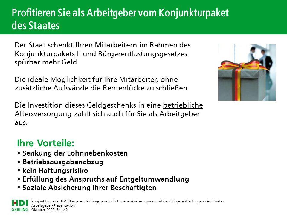 Arbeitgeber-Präsentation Oktober 2009, Seite 2 Konjunkturpaket II & Bürgerentlastungsgesetz - Lohnnebenkosten sparen mit den Bürgerentlastungen des St