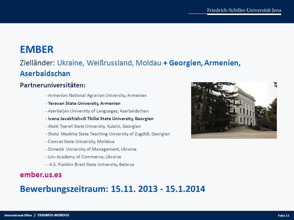 EMBER Zielländer: Ukraine, Weißrussland, Moldau + Georgien, Armenien, Aserbaidschan Partneruniversitäten: - Armenian National Agrarian University, Arm
