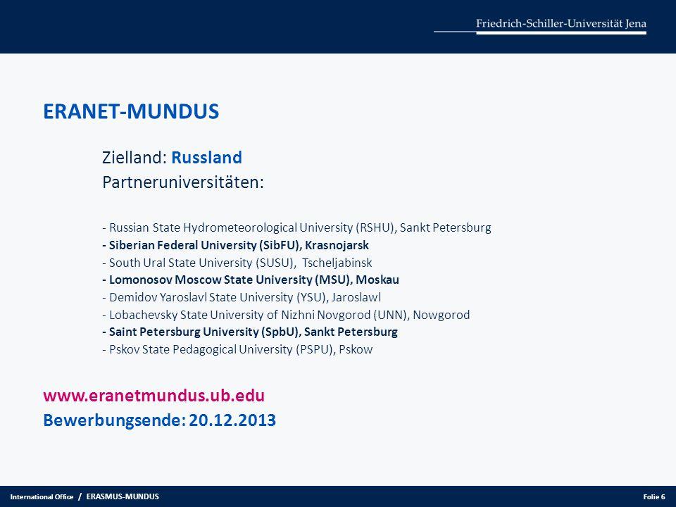 ERANET-MUNDUS Zielland: Russland Partneruniversitäten: - Russian State Hydrometeorological University (RSHU), Sankt Petersburg - Siberian Federal Univ