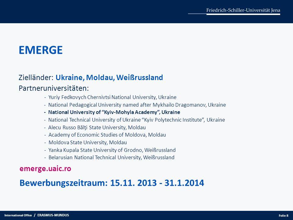 EMERGE Zielländer: Ukraine, Moldau, Weißrussland Partneruniversitäten: - Yuriy Fedkovych Chernivtsi National University, Ukraine - National Pedagogica