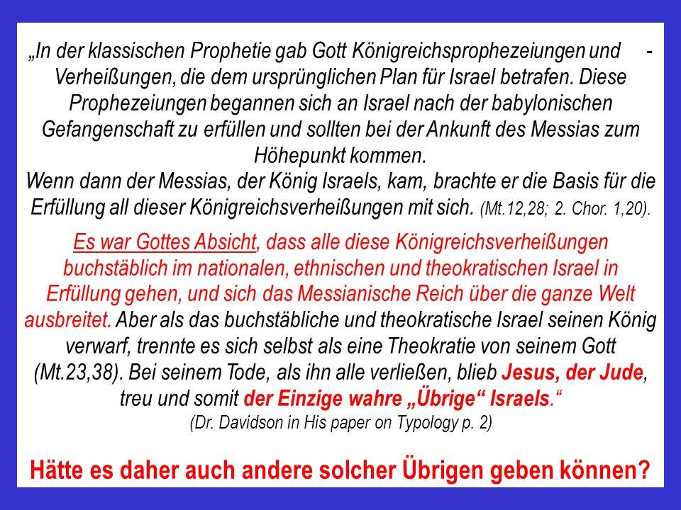 In der klassischen Prophetie gab Gott Königreichsprophezeiungen und - Verheißungen, die dem ursprünglichen Plan für Israel betrafen. Diese Prophezeiun
