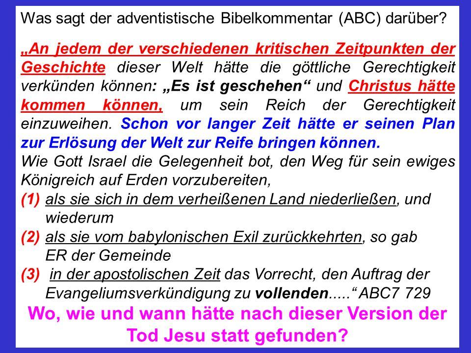 Was sagt der adventistische Bibelkommentar (ABC) darüber? An jedem der verschiedenen kritischen Zeitpunkten der Geschichte dieser Welt hätte die göttl