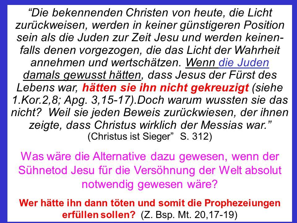 Die bekennenden Christen von heute, die Licht zurückweisen, werden in keiner günstigeren Position sein als die Juden zur Zeit Jesu und werden keinen-