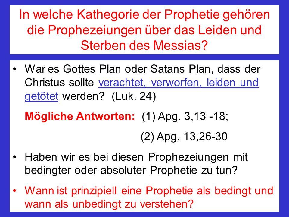 In welche Kathegorie der Prophetie gehören die Prophezeiungen über das Leiden und Sterben des Messias? War es Gottes Plan oder Satans Plan, dass der C
