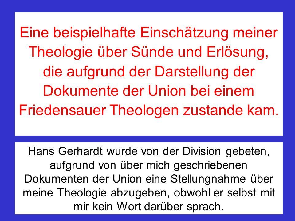 Eine beispielhafte Einschätzung meiner Theologie über Sünde und Erlösung, die aufgrund der Darstellung der Dokumente der Union bei einem Friedensauer