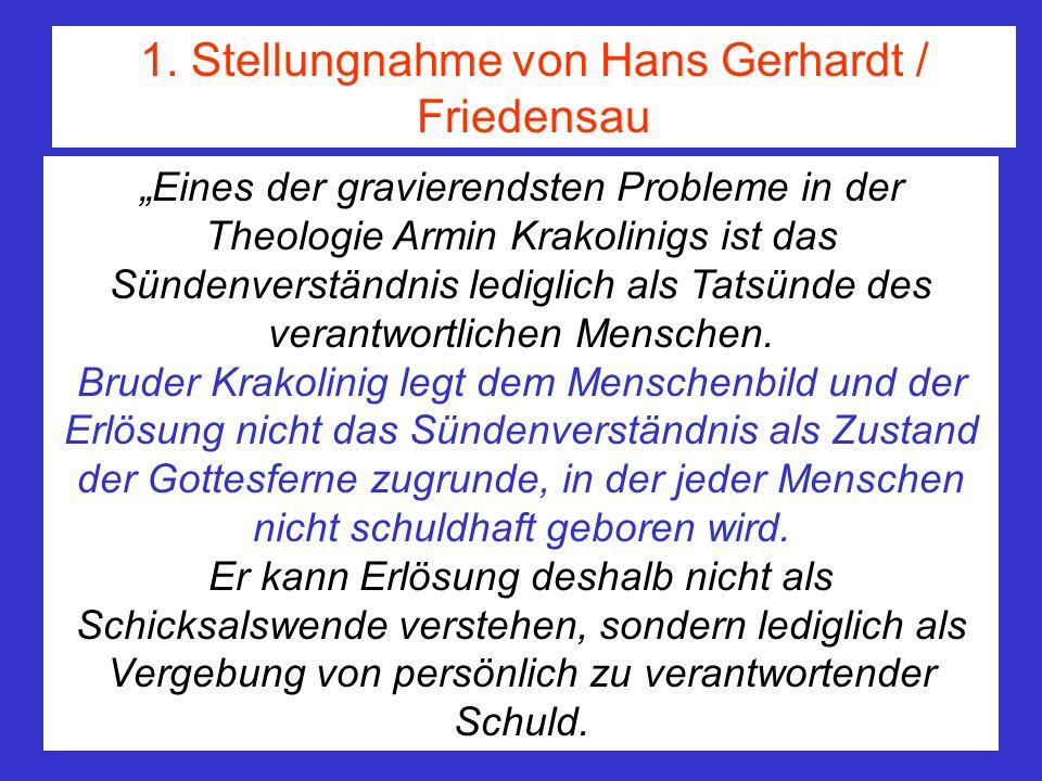 Eines der gravierendsten Probleme in der Theologie Armin Krakolinigs ist das Sündenverständnis lediglich als Tatsünde des verantwortlichen Menschen. B