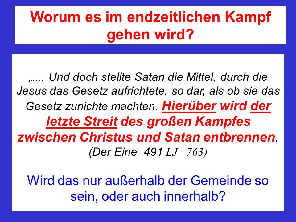 .... Und doch stellte Satan die Mittel, durch die Jesus das Gesetz aufrichtete, so dar, als ob sie das Gesetz zunichte machten. Hierüber wird der letz
