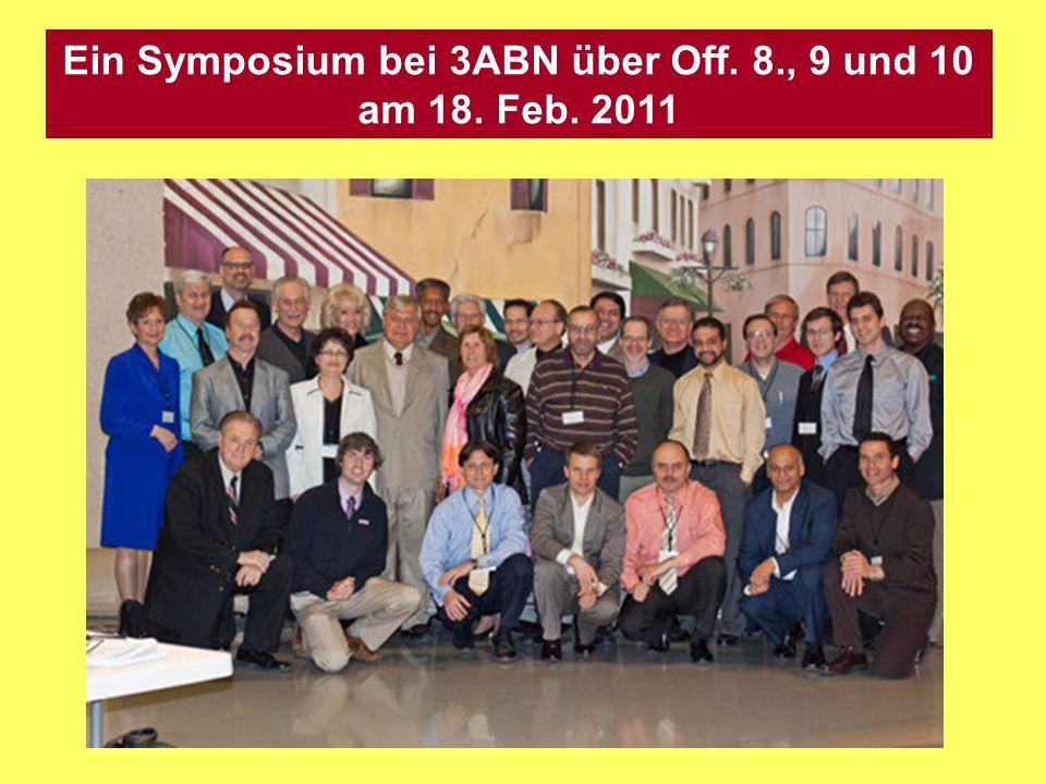 Ein Symposium bei 3ABN über Off. 8., 9 und 10 am 18. Feb. 2011
