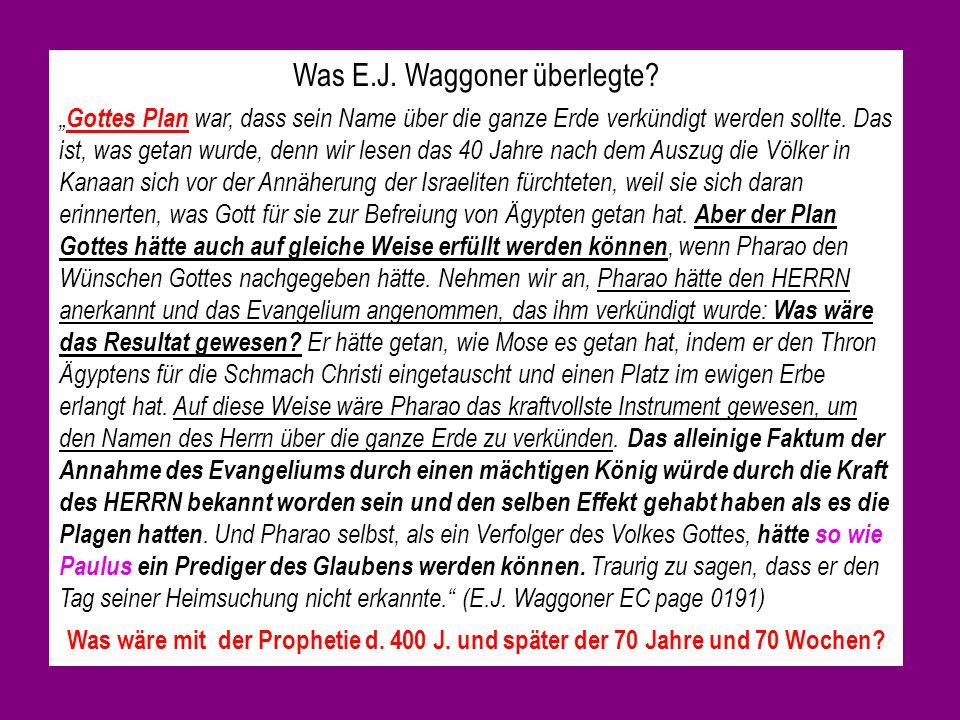 Was E.J.Waggoner überlegte.