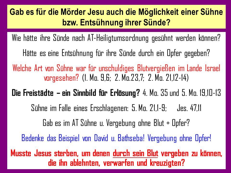 Gab es für die Mörder Jesu auch die Möglichkeit einer Sühne bzw.