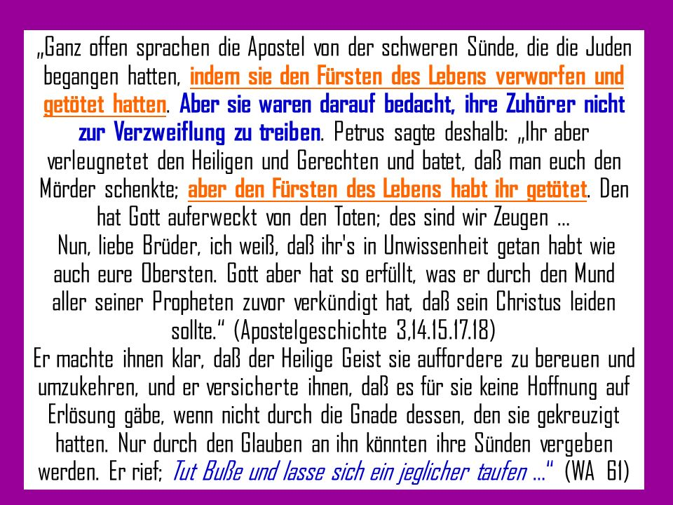 Ganz offen sprachen die Apostel von der schweren Sünde, die die Juden begangen hatten, indem sie den Fürsten des Lebens verworfen und getötet hatten.
