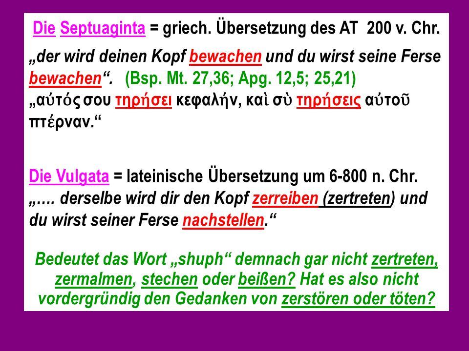 Die Septuaginta = griech.Übersetzung des AT 200 v.