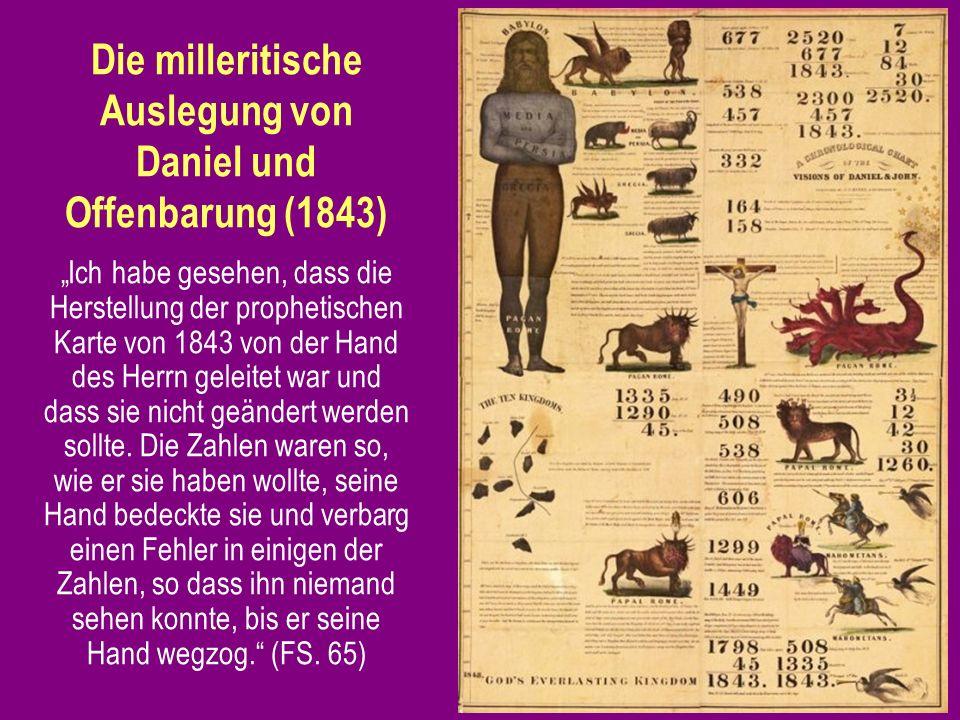 Die milleritische Auslegung von Daniel und Offenbarung (1843) Ich habe gesehen, dass die Herstellung der prophetischen Karte von 1843 von der Hand des Herrn geleitet war und dass sie nicht geändert werden sollte.