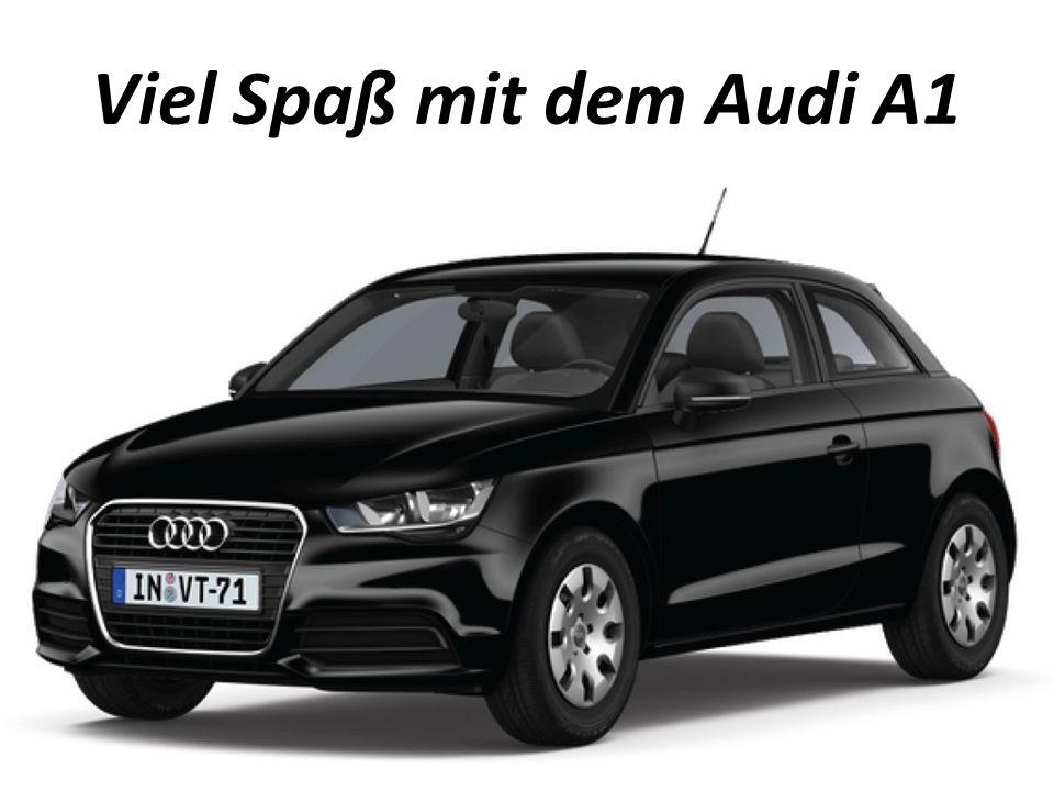 Viel Spaß mit dem Audi A1